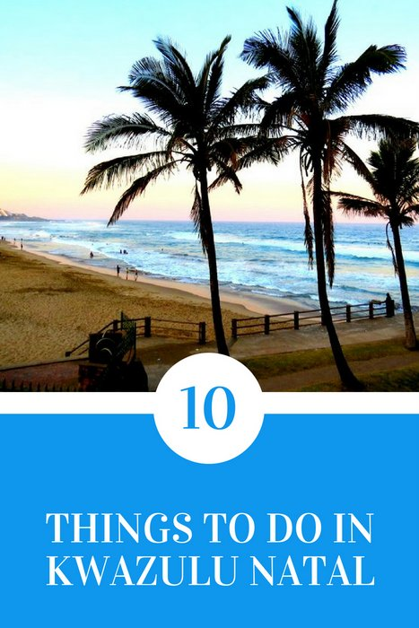 10 things to do in Kwazulu Natal